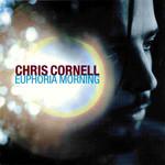 Euphoria Morning Chris Cornell