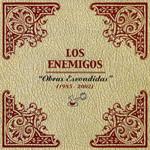 Obras Escondidas (1985-2002) Los Enemigos