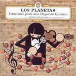 Canciones Para Una Orquesta Quimica (Singles Y Eps 1993-1999) Los Planetas
