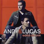 Ganas De Vivir Andy & Lucas
