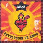 Revolucion De Amor Mana