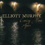 Coming Home Again Elliott Murphy
