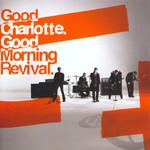 Good Morning Revival Good Charlotte