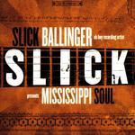 Mississippi Soul Slick Ballinger