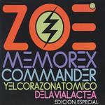 Memorex Commander Y El Corazon Atomico De La Via Lactea Zoe