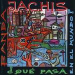 ¿Que Pasa En El Mundo? Banda Jachis