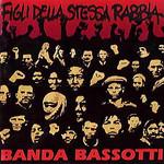 Figli Della Stessa Rabbia Banda Bassotti