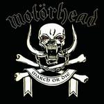 March Or Die Motörhead