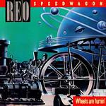 Wheels Are Turnin' Reo Speedwagon