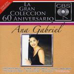 La Gran Coleccion 60 Aniversario Ana Gabriel