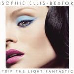 Trip The Light Fantastic Sophie Ellis-Bextor