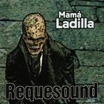 Requesound Mama Ladilla