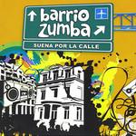 Suena Por La Calle Barrio Zumba