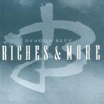 Riches & More Deacon Blue