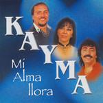 Mi Alma Llora Kayma