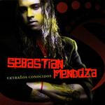 Extraños Conocidos Sebastian Mendoza