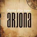 Quien Dijo Ayer Ricardo Arjona