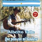 Que Pasa Con Mi Bandera Alberto Valle