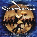 Riverdance Music From The Show Bill Whelan