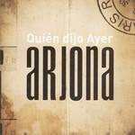 Quien Dijo Ayer (Edicion Especial) Ricardo Arjona