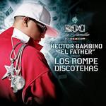 Los Rompe Discotekas Hector El Father
