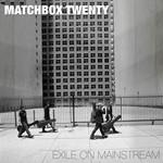Exile On Mainstream (Special Edition) Matchbox Twenty