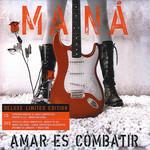 Amar Es Combatir (Deluxe Limited Edition) Mana