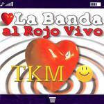 Tkm La Banda Al Rojo Vivo