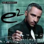 E2 (Version Italiana) Eros Ramazzotti