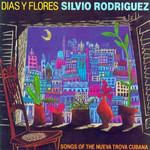 Dias Y Flores Silvio Rodriguez