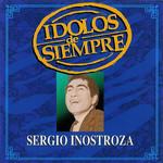 Idolos De Siempre Sergio Inostroza