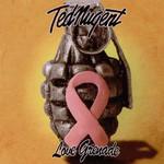 Love Grenade Ted Nugent
