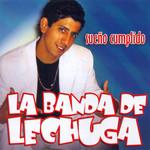 Sueño Cumplido La Banda De Lechuga