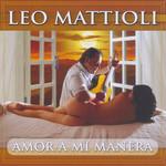 Amor A Mi Manera Leo Mattioli
