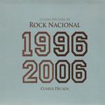 Cuatro Decadas De Rock Nacional 1996-2006 Cuarta Decada