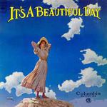 It's A Beautiful Day It's A Beautiful Day