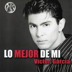 Lo Mejor De Mi Victor Garcia
