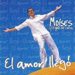 El Amor Llego Moises Y La Gente Del Camino