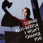 I Won't Change You (Cd Single) Sophie Ellis-Bextor