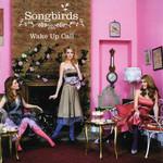 Wake Up Call Songbirds