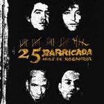 25 Años De Rocanrol Barricada