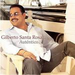 Autentico Gilberto Santa Rosa