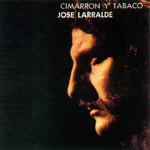 Cimarron Y Tabaco Jose Larralde