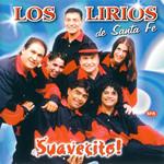 Suavecito! Los Lirios De Santa Fe