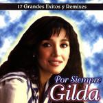 Por Siempre Gilda (17 Grandes Exitos Y Remixes) Gilda
