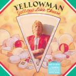 Yellow Like Cheese Yellowman