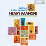 The Big Latin Band Of Henry Mancini Henry Mancini