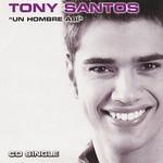 Un Hombre Asi (Cd Single) Tony Santos