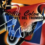 El Rey Del Trombon Willie Colon