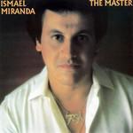The Master Ismael Miranda